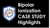 Bipolar Ionization Case Study Highlights